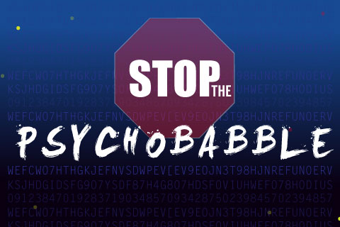 Stop-the-Psychobabble.jpg