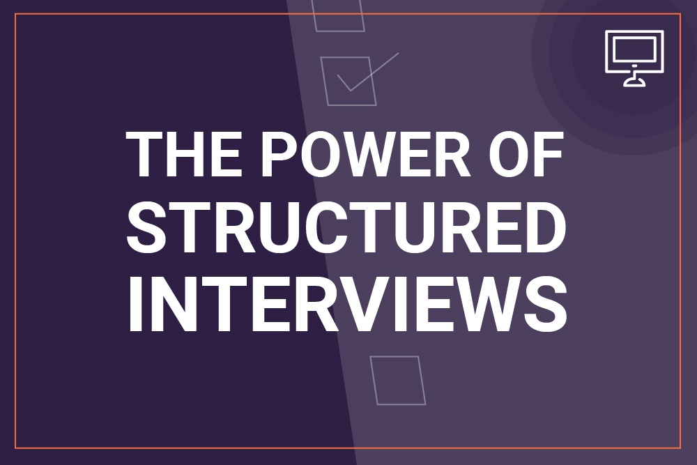 Structured Interviews