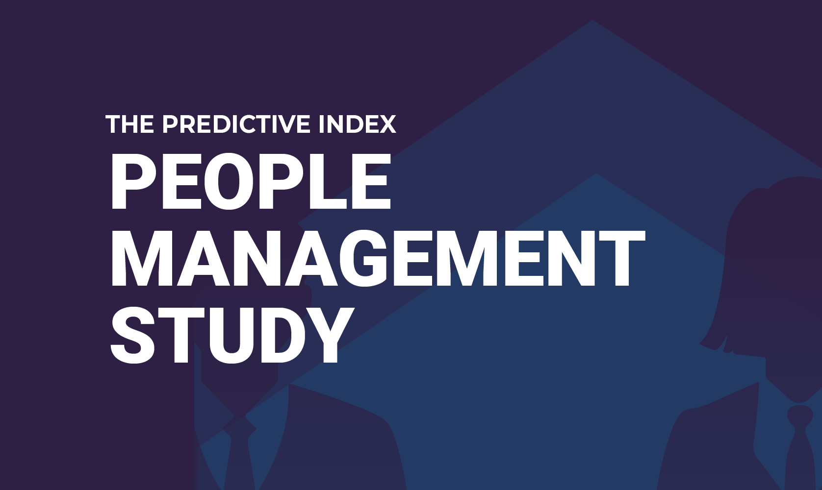 People Management Study Results | The Predictive Index