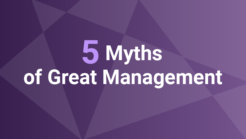 myths of great management
